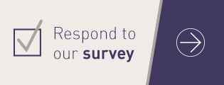 Respond to our survey.